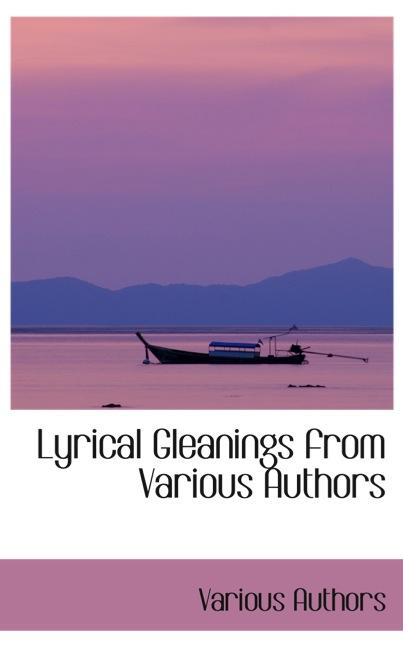 Lyrical Gleanings from Various Authors