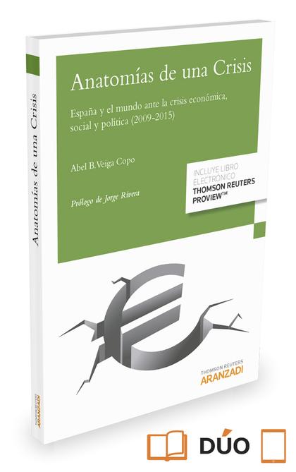ANATOMÍAS DE UNA CRISIS (PAPEL + E-BOOK). ESPAÑA Y EL MUNDO ANTE LA CRISIS ECONÓMICA, SOCIAL Y