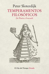 TEMPERAMENTOS FILOSÓFICOS. DE PLATÓN A FOUCAULT