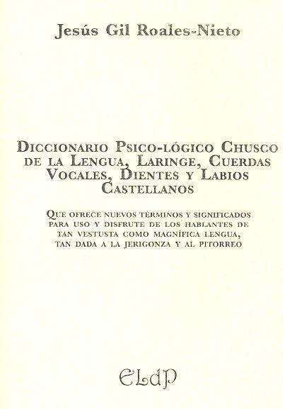 DICCIONARIO PSICO-LÓGICO CHUSCO DE LA LENGUA, LARINGE, CUERDAS VOCALES, DIENTES. QUE OFRECE NUE