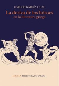 LA DERIVA DE LOS HÉROES EN LA LITERATURA GRIEGA.
