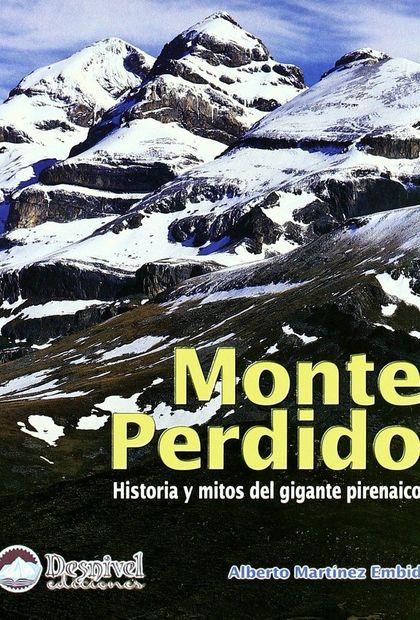 MONTE PERDIDO: HISTORIA Y MITOS DEL GIGANTE PIRENARICO