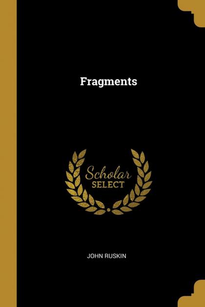 FRAGMENTS.
