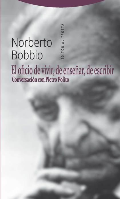 EL OFICIO DE VIVIR, DE ENSEÑAR, DE ESCRIBIR                                     CONVERSACIÓN CO
