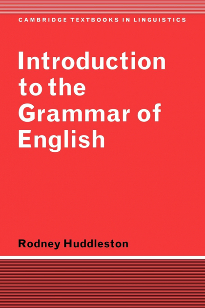 INTRODUCTION TO THE GRAMMAR OF ENGLISH. CAMBRIDGE