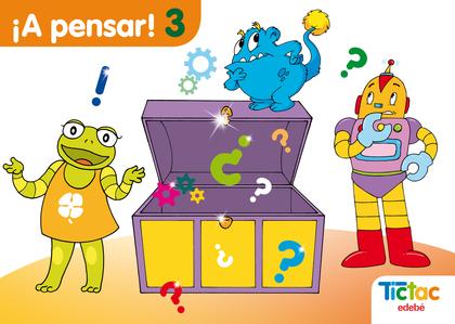 PROYECTO TIC TAC, ¡A PENSAR!, 3 EDUCACIÓN INFANTIL