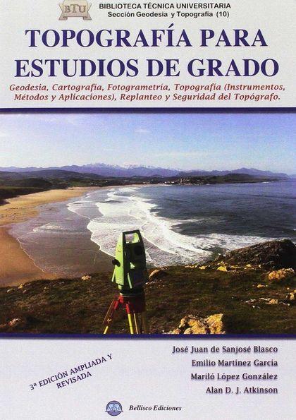 TOPOGRAFÍA PARA ESTUDIOS DE GRADO : GEODESIA, CARTOGRAFÍA, FOTOGRAMETRÍA, TOPOGRAFÍA (INSTRUMEN