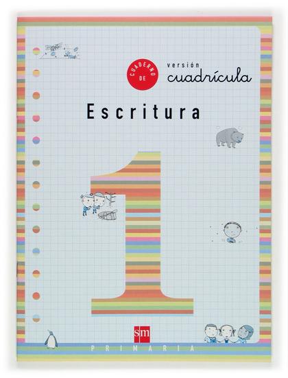 ESCRITURA, 1 EDUCACIÓN PRIMARIA, (VERSIÓN CUADRÍCULA)