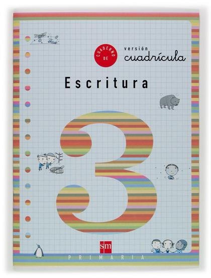 ESCRITURA, 3 EDUCACIÓN PRIMARIA, (VERSIÓN CUADRÍCULA)
