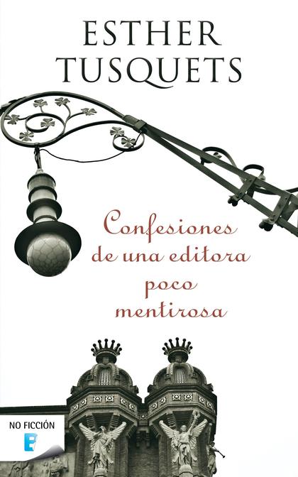 CONFESIONES DE UNA EDITORA POCO MENTIROSA
