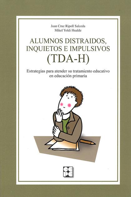 ALUMNOS DISTRAÍDOS, INQUIETOS E IMPULSIVOS (TDA-H)