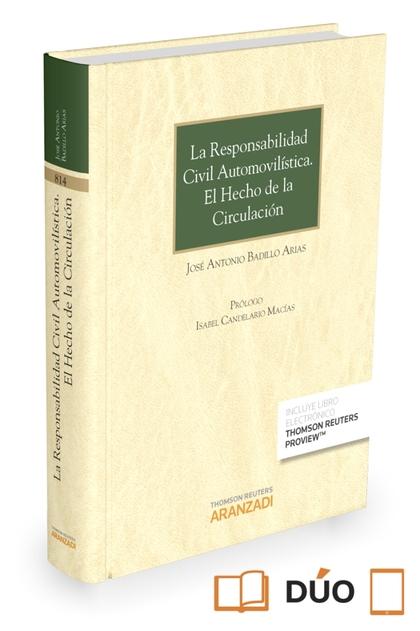 RESPONSABILIDAD CIVIL AUTOMOVILÍSTICA, LA . EL HECHO DE LA CIRCULACIÓN