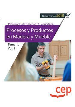 CUERPO DE PROFESORES DE ENSEÑANZA SECUNDARIA. PROCESOS Y PRODUCTOS EN MADERA Y M.