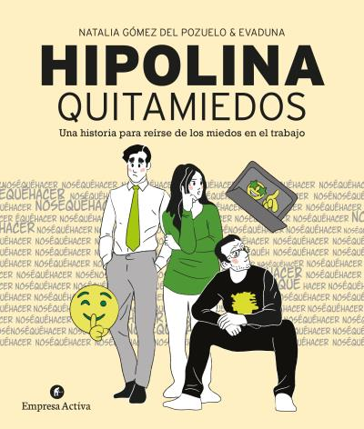 HIPOLINA QUITAMIEDOS. UNA HISTORIA PARA REÍRSE DE LOS MIEDOS EN EL TRABAJO