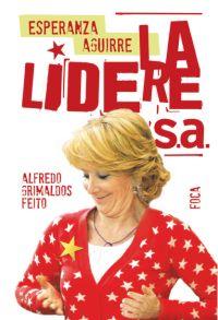 ESPERANZA AGUIRRE : LA LIDERE S.A.