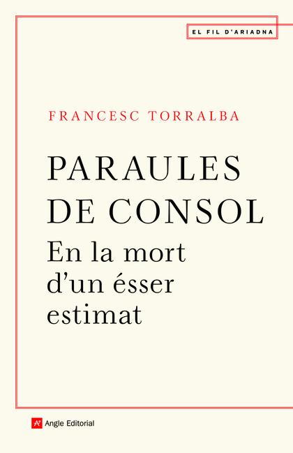 PARAULES DE CONSOL. EN LA MORT D´UN ÉSSER ESTIMAT