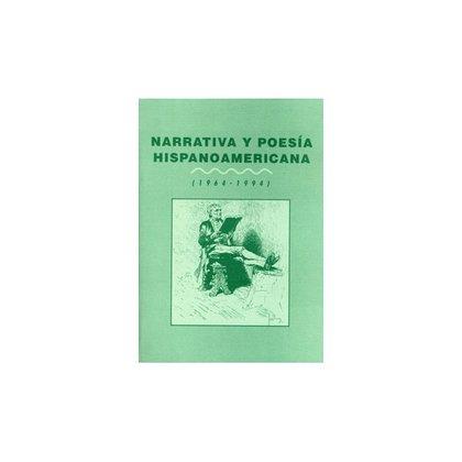 NARRATIVA Y POESÍA HISPANOAMERICANA 1964-1994..