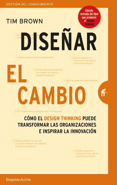 DISEÑAR EL CAMBIO                                                               CÓMO EL DESIGN