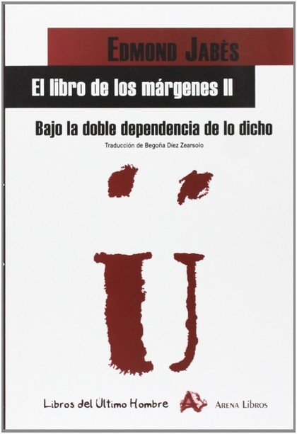 EL LIBRO DE LOS MÁRGENES II. BAJO LA DOBLE DEPENDENCIA DE LO DICHO