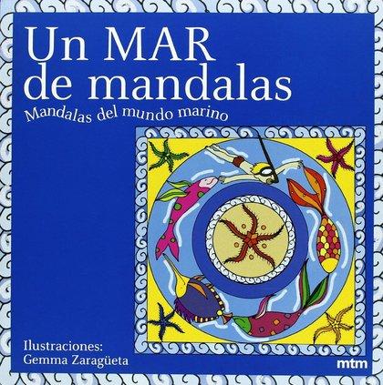 UN MAR DE MANDALAS : MANDALAS DEL MUNDO MARINO