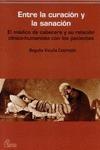 ENTRE LA CURACIÓN Y LA SANACIÓN : EL MÉDICO DE CABECERA Y SU RELACIÓN CLÍNICO-HUMANISTA CON SUS