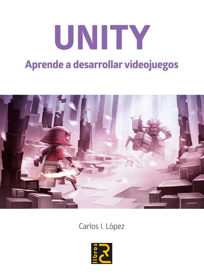 UNITY APRENDE A DESARROLLAR VIDEOJUEGOS