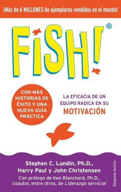 FISH!                                                                           LA EFICACIA DE