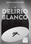 EL DELIRIO BLANCO.