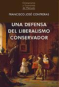 UNA DEFENSA DEL LIBERALISMO CONSERVADOR.