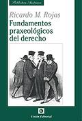 FUNDAMENTOS PRAXEOLOGICOS DEL DERECHO.