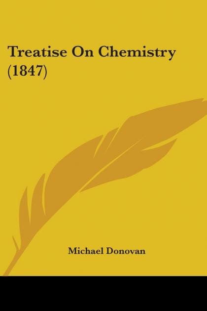 TREATISE ON CHEMISTRY (1847)