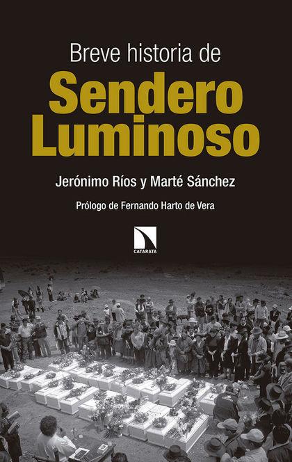 BREVE HISTORIA DE SENDERO LUMINOSO.