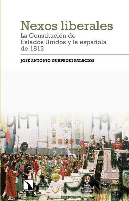 NEXOS LIBERALES: LA CONSTITUCIÓN DE ESTADOS UNIDOS Y LA ESPAÑOLA DE 1812.
