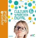 CULTURA Y PRÁCTICA DIGITAL  6. PRIMARIA. ANAYA + DIGITAL..