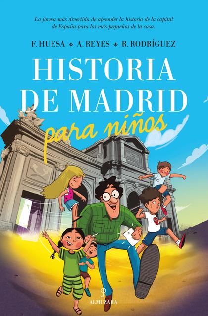 HISTORIA DE MADRID PARA NIÑOS.