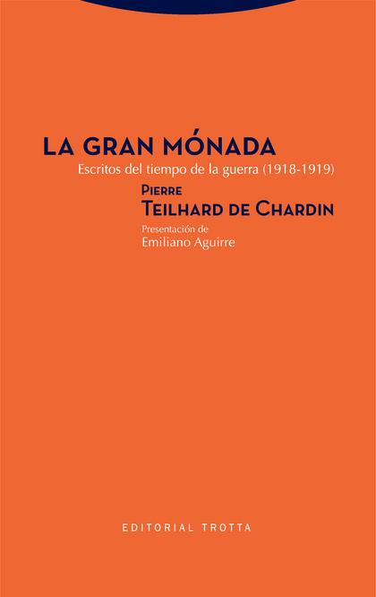 LA GRAN MÓNADA. ESCRITOS DEL TIEMPO DE LA GUERRA (1918-1919)