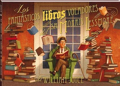 LOS FANTÁSTICOS LIBROS VOLADORES DEL SR. MORRIS LESSMORE.