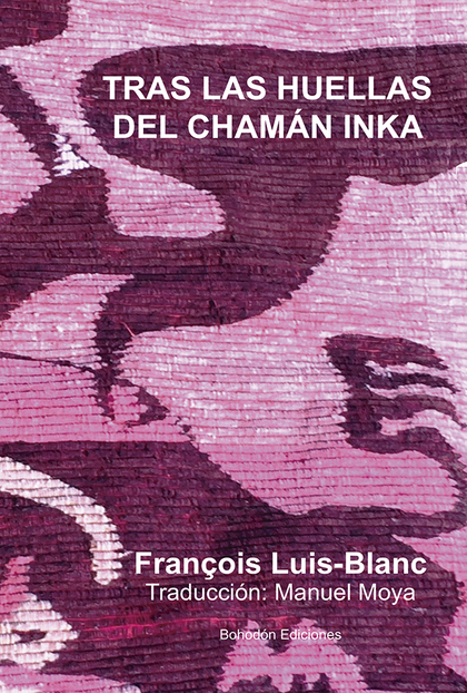 TRAS LAS HUELLAS DEL CHAMÁN INKA.