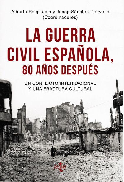 LA GUERRA CIVIL ESPAÑOLA 80 AÑOS DESPUÉS.