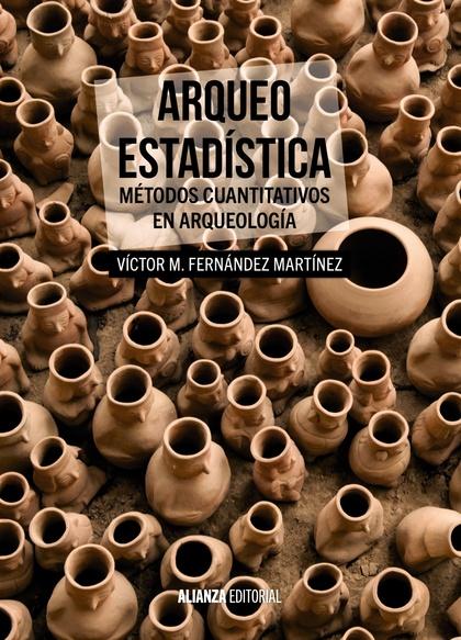 ARQUEO-ESTADÍSTICA : MÉTODOS CUANTITATIVOS EN ARQUEOLOGÍA