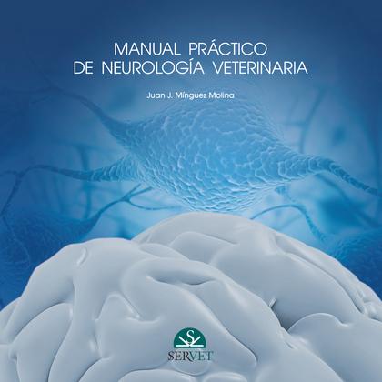 MANUAL PRÁCTICO DE NEUROLOGÍA VETERINARIA.