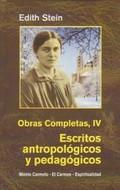 EDIHT STEIN. OBRAS COMPLETAS IV. ESCRITOS ANTROPOLÓGICOS Y PEDAGÓGICOS