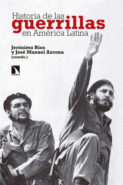 HISTORIA DE LAS GUERRILLAS EN AMÉRICA LATINA.
