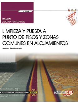 MANUAL. LIMPIEZA Y PUESTA A PUNTO DE PISOS Y ZONAS COMUNES EN ALOJAMIENTOS (UF00.