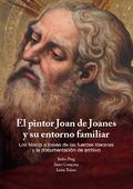 EL PINTOR JOAN DE JOANES Y SU ENTORNO FAMILIAR.. LOS MACIP A TRAVÉS DE LAS FUENTES LITERARIAS Y