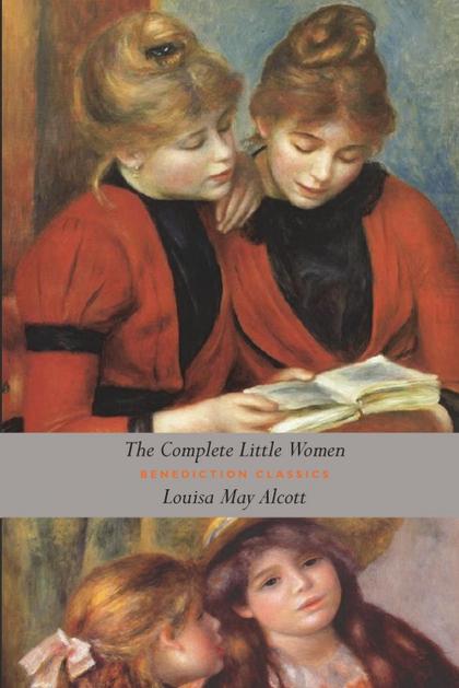 THE COMPLETE LITTLE WOMEN. LITTLE WOMEN, GOOD WIVES, LITTLE MEN, JO´S BOYS  (UNABRIDGED)