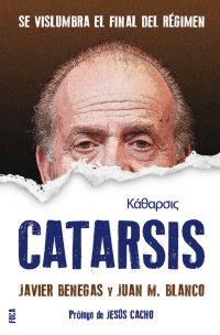 CATARSIS : SE VISLUMBRA EL FINAL DEL RÉGIMEN
