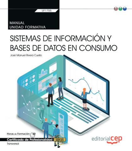 MANUAL. SISTEMAS DE INFORMACIÓN Y BASES DE DATOS EN CONSUMO (TRANSVERSAL: UF1755.