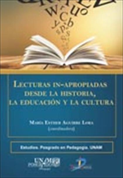 Lecturas In-Apropiadas desde la historia, la educación y la cultura