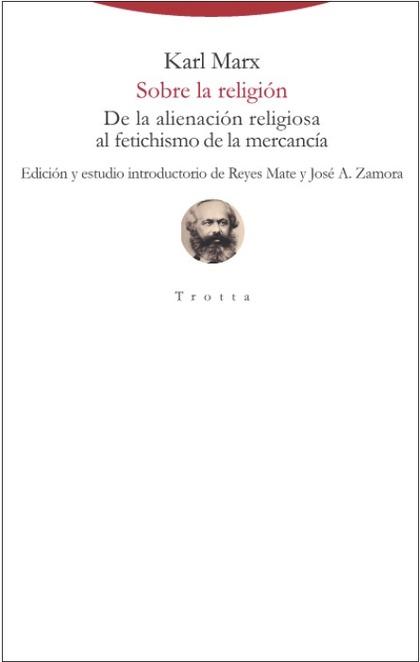 SOBRE LA RELIGIÓN. DE LA ALIENACIÓN RELIGIOSA AL FETICHISMO DE LA MERCANCÍA